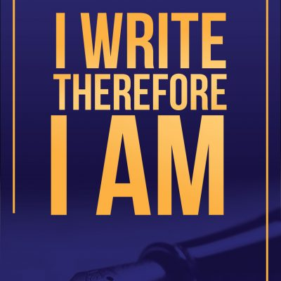 I Write Therefore I am Poster